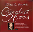 Eliza R. Snow's Greatest Hymns
